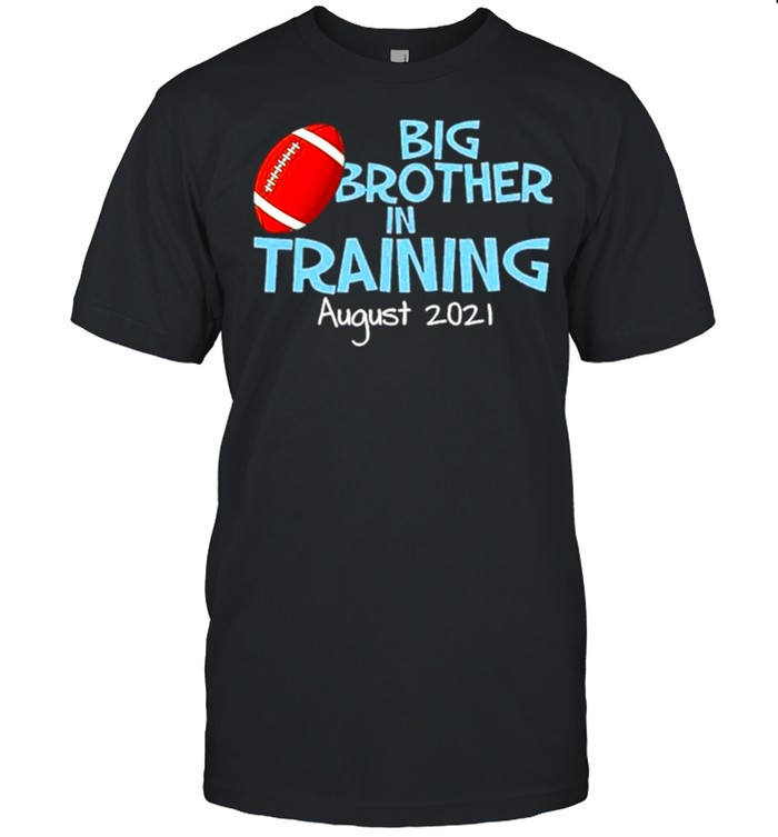 Big Brother In Training August 2021 Tshirt
