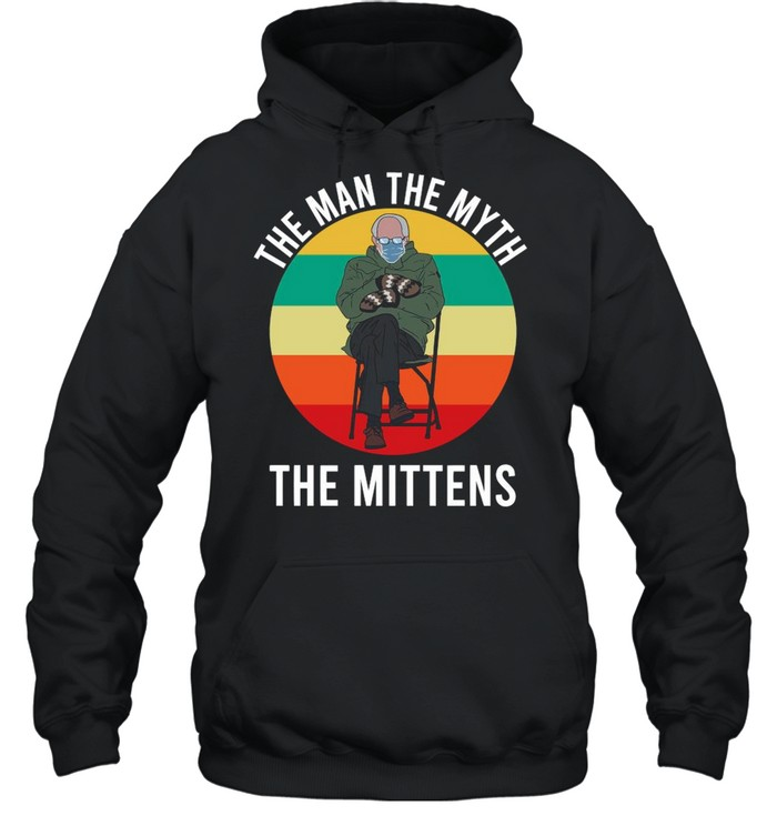 Bernie Sanders The Man The Myth The Mittens 2021 Vintage shirt Unisex Hoodie
