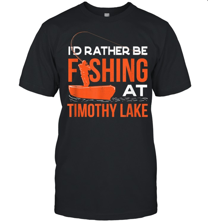 Id Rather Be Fishing At The Lake shirt