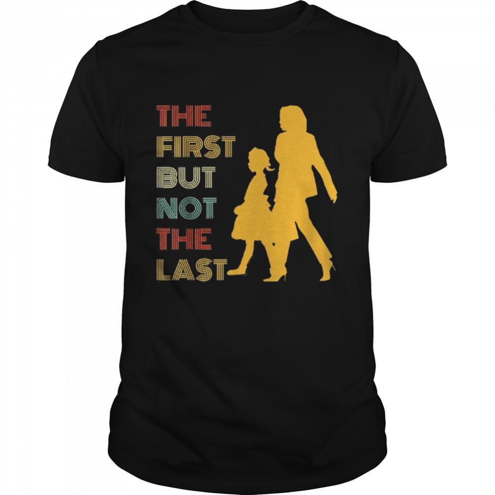 The first but not the last kamala harris ruby bridges classic shirt