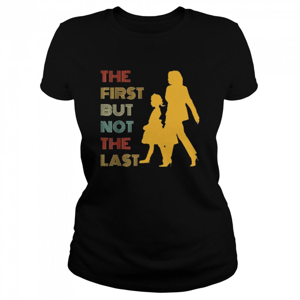 The first but not the last kamala harris ruby bridges classic shirt Classic Women's T-shirt