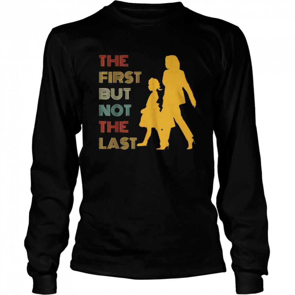 The first but not the last kamala harris ruby bridges classic shirt Long Sleeved T-shirt