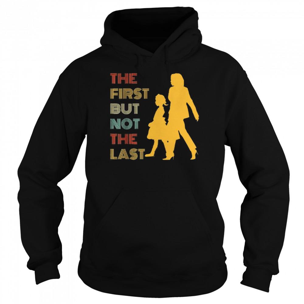 The first but not the last kamala harris ruby bridges classic shirt Unisex Hoodie
