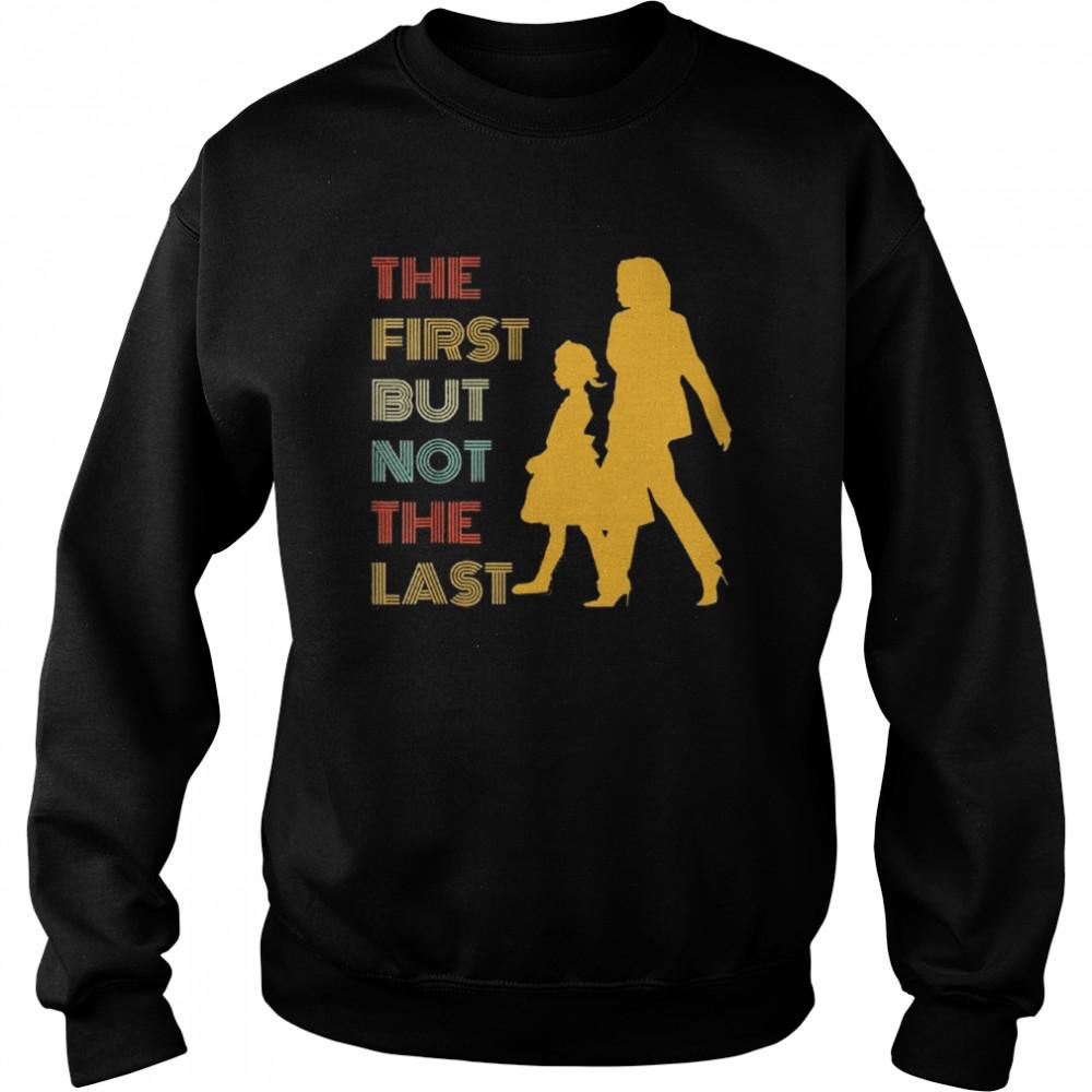The first but not the last kamala harris ruby bridges classic shirt Unisex Sweatshirt