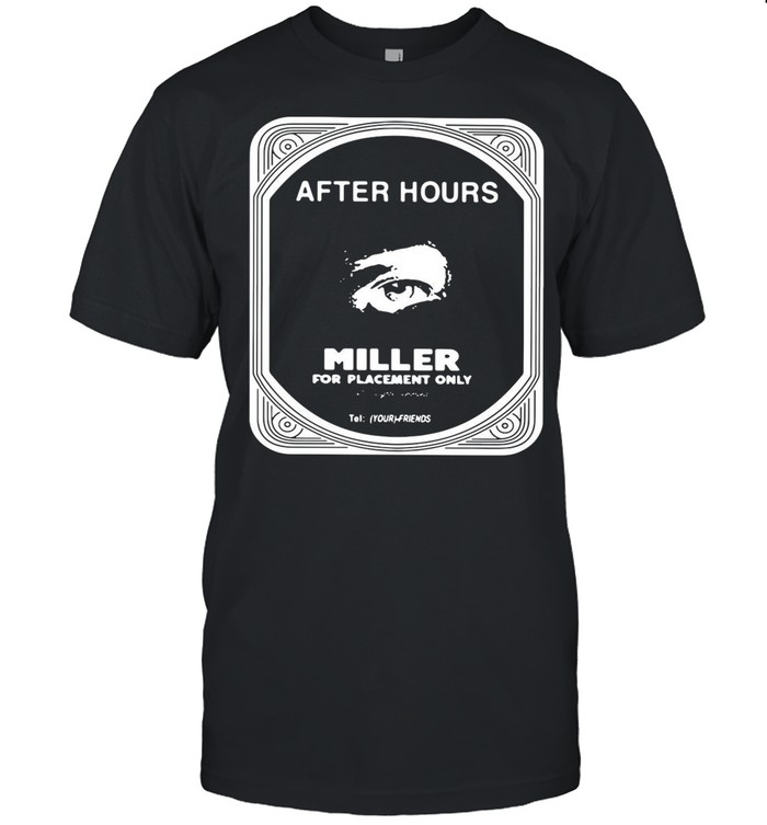 Miller Fpo After Hours Miller For Placement Only shirt