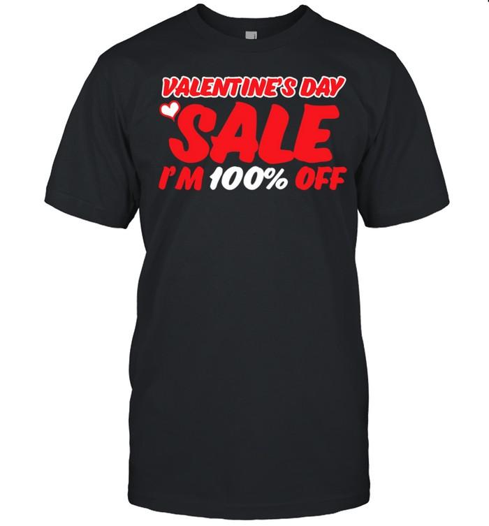 Heart valentines day sale Im 100 Off shirt