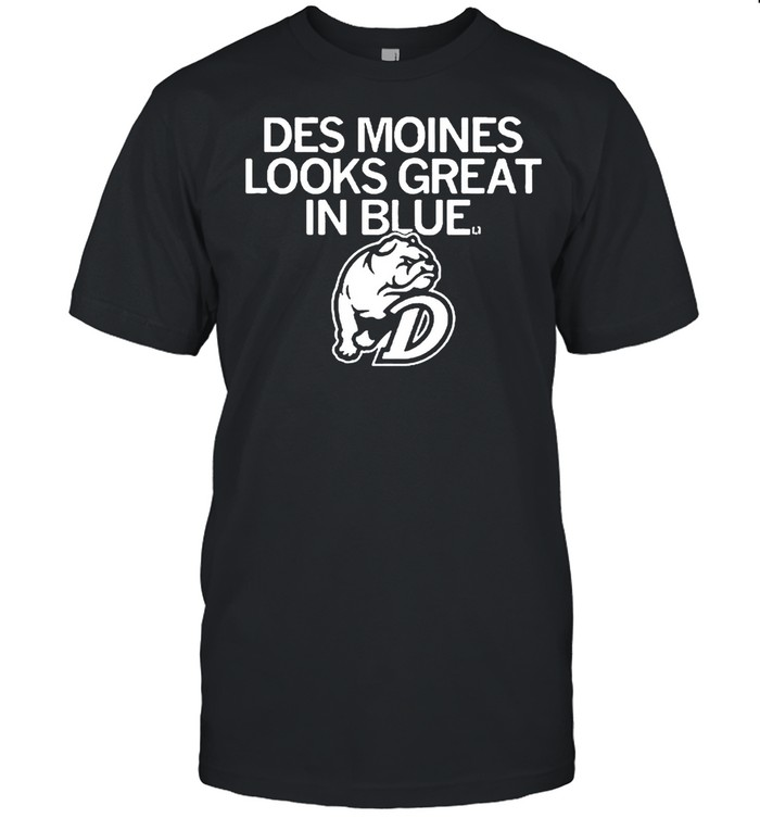 Des Moines Looks Great In Blue shirt