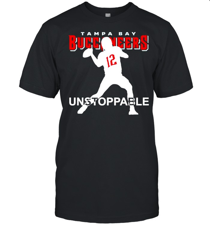 12 Tom Brady Tampa Bay Buccaneers unstoppable shirt
