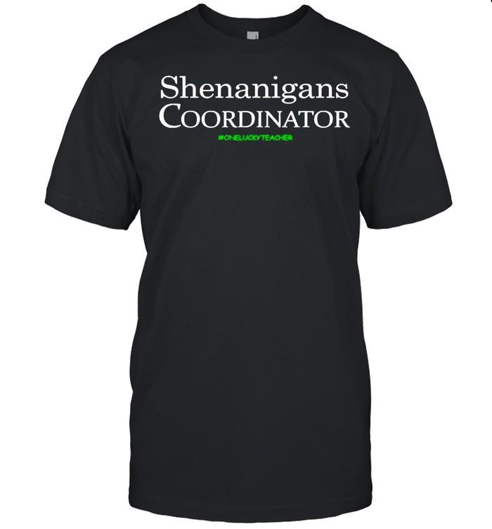 Shenanigans Coordinator Funny Teacher St Patrick's Day shirt