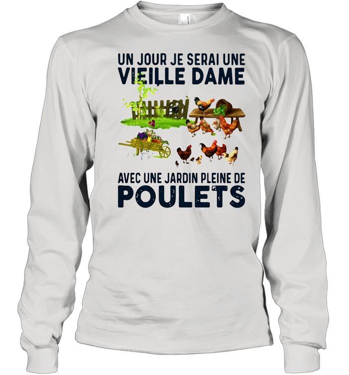 Un Jour Je Serai Une Vieille Dame Avec Une Jardin Pleine De Poulets  Long Sleeved T-shirt