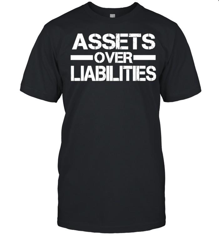 Assets over liabilities Shirt