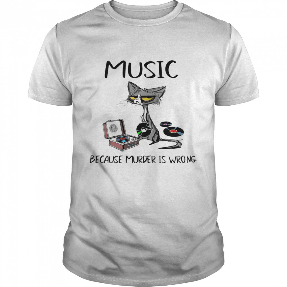 Black Cat Playing Music Because Murder Is Wrong Shirt