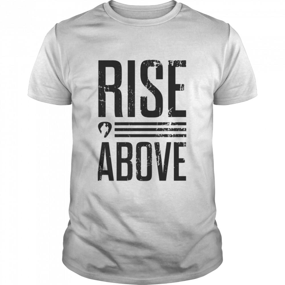 Rise Above Shirt