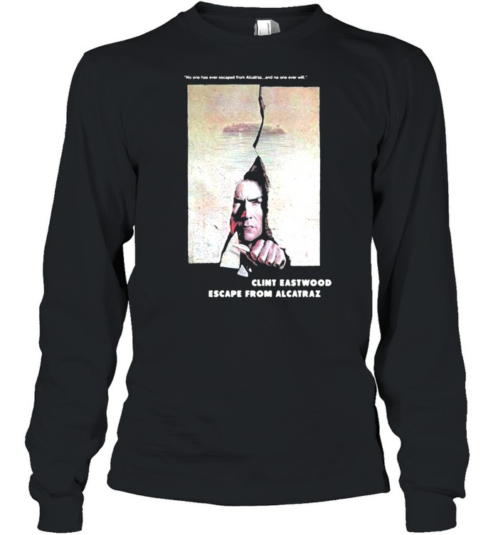 Escape From Alcatraz Clint Eastwood Escape From Alcatraz  Long Sleeved T-shirt