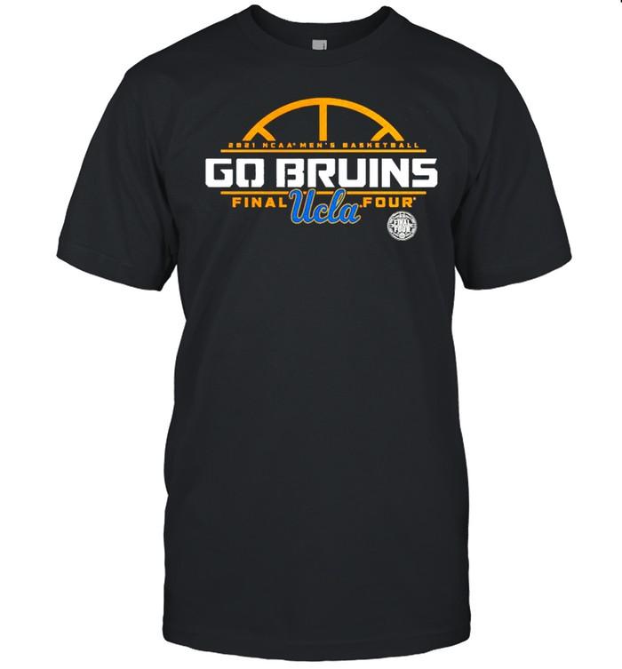 NCCA men's basketball go Bruins final four UCLA shirt
