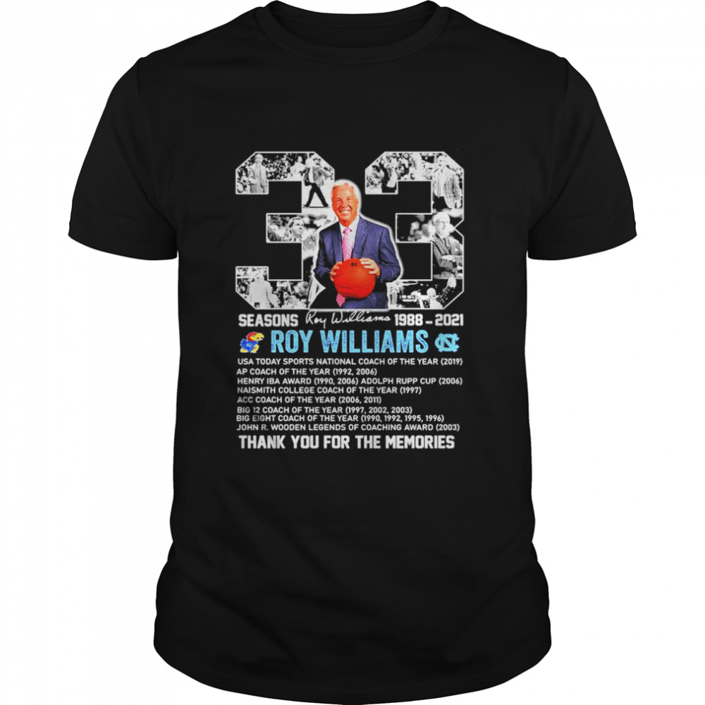 33 Seasons Roy Williams 1988 2021 Thank You For The Memories Shirt