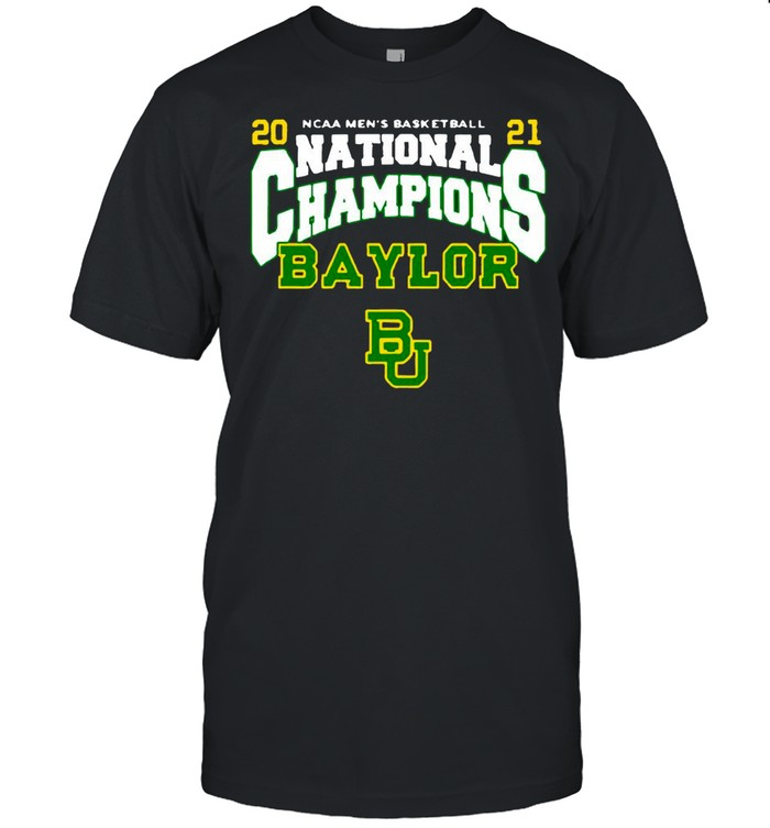 BU Baylor Bears 2021 NCAA Men's Basketball National Champions Posterize Bracket shirt