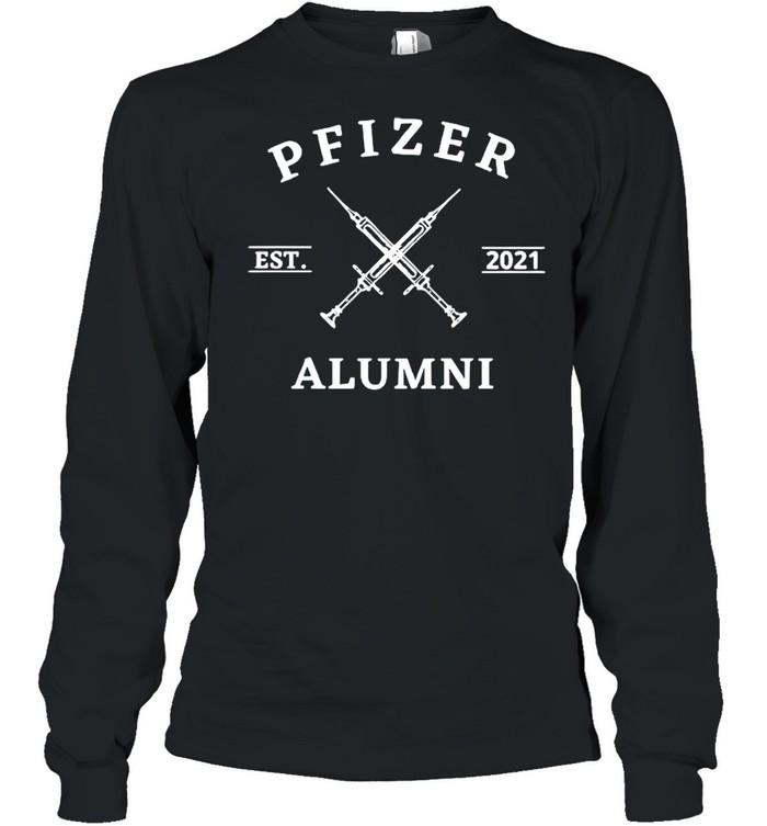 Vaccinated Pfizer Est 2021 Alumni shirt Long Sleeved T-shirt