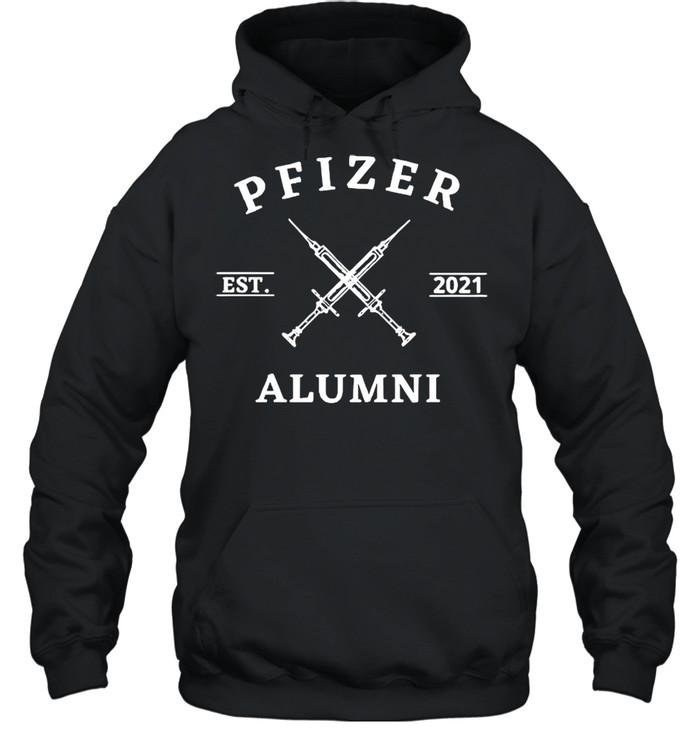 Vaccinated Pfizer Est 2021 Alumni shirt Unisex Hoodie