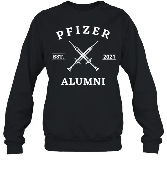Vaccinated Pfizer Est 2021 Alumni shirt Unisex Sweatshirt