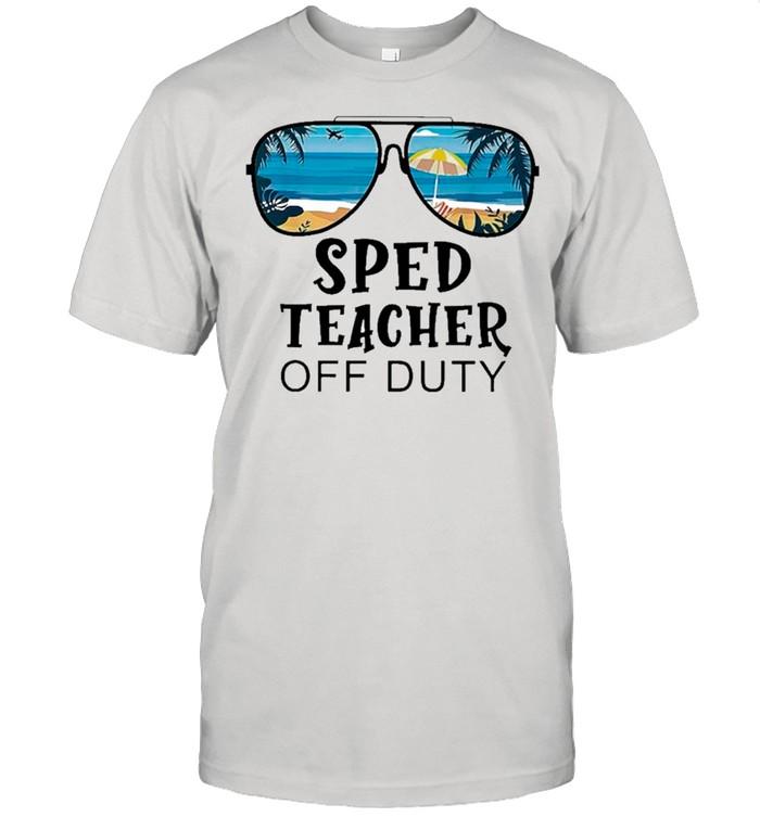 Beach Summer Sunglasses Sped Teacher Off Duty shirt
